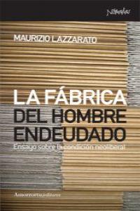 LA FÁBRICA DEL HOMBRE ENDEUDADO: portada