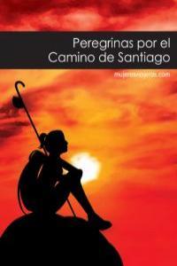 PEREGRINAS POR EL CAMINO DE SANTIAGO: portada