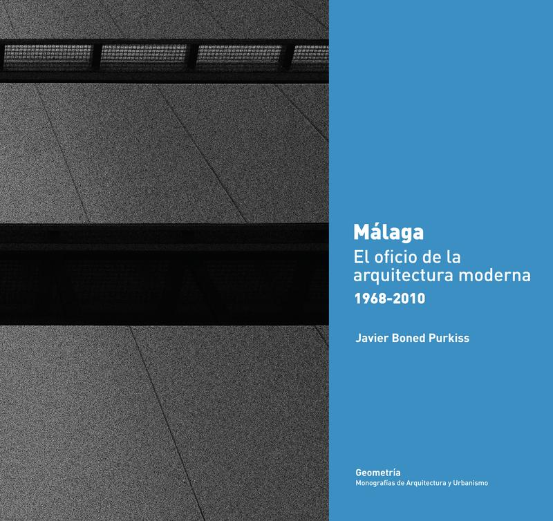 Málaga. El oficio de la arquitectura moderna 1968-2010: portada