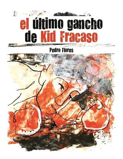 El último gancho de Kid Fracaso: portada