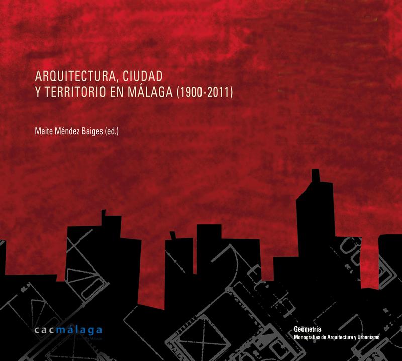 Arquitectura, Ciudad y Territorio en Málaga (1900-2011): portada