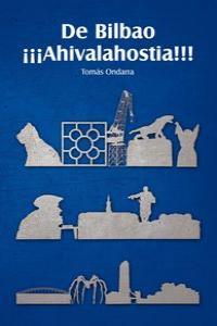 DE BILBAO ¡¡¡AHIVALAHOSTIA!!!: portada