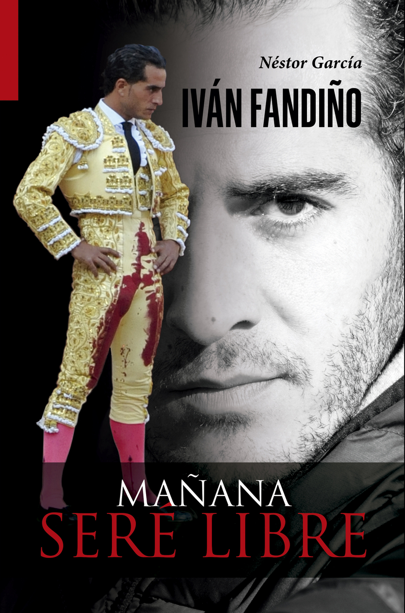 Iván Fandiño. Mañana seré libre: portada