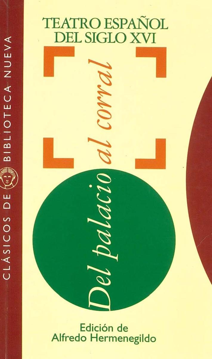TEATRO ESPAÑOL DEL SIGLO XVI. DEL PALACIO AL CORRAL: portada