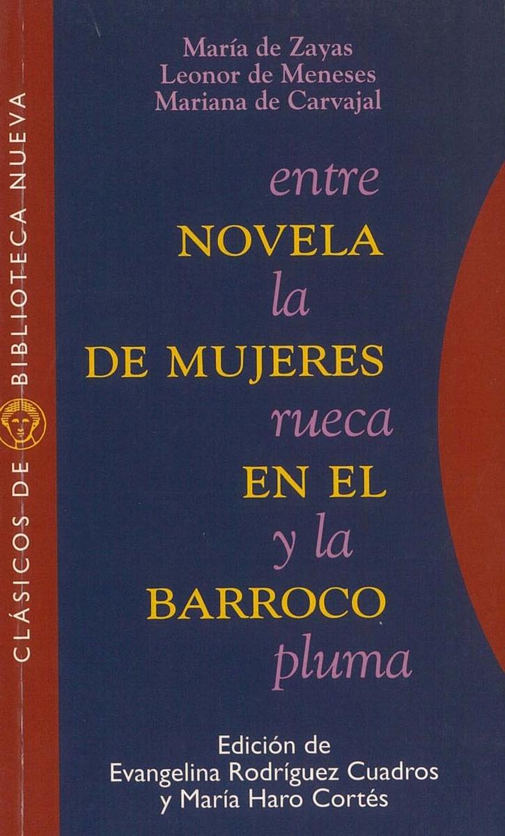 ENTRE LA RUECA Y LA PLUMA. NOVELA DE MUJERES EN EL BARROCO: portada
