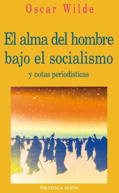 EL ALMA DEL HOMBRE BAJO EL SOCIALISMO Y NOTAS PERIODíSTICAS: portada