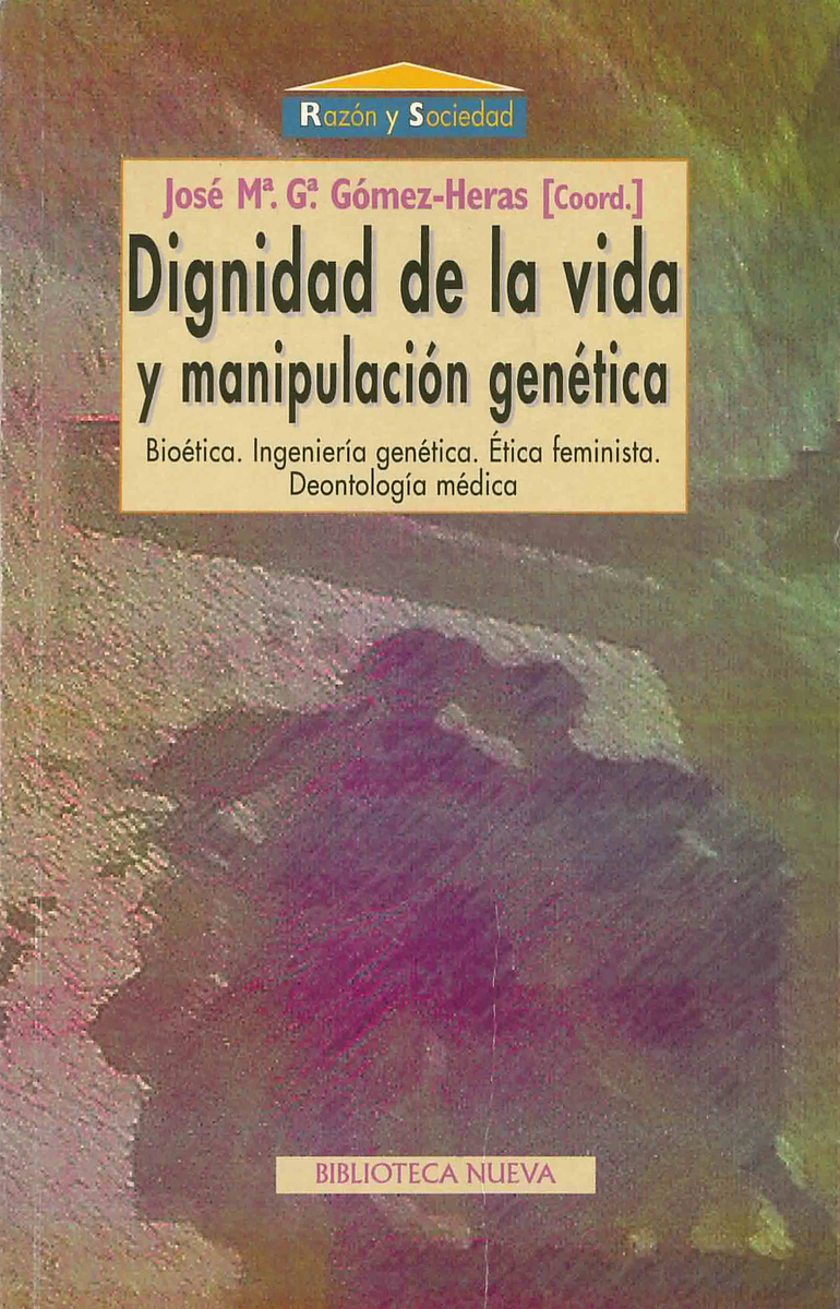 DIGNIDAD DE LA VIDA Y MANIPULACIÓN GENÉTICA: portada