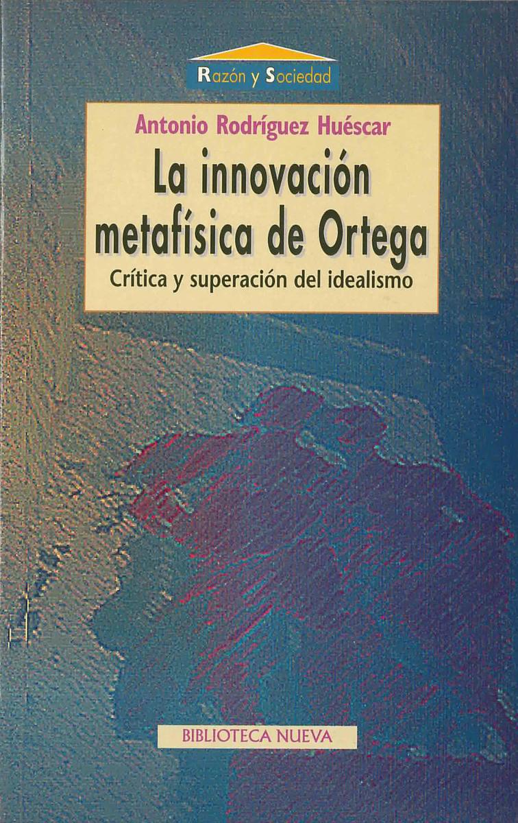 LA INNOVACIÓN METAFÍSICA DE ORTEGA DE ORTEGA: portada