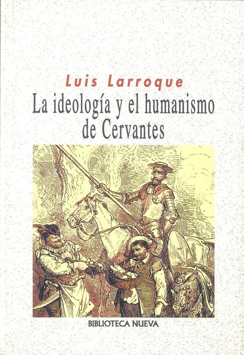 IDEOLOGIA Y EL HUMANISMO DE CERVANTES, LA: portada