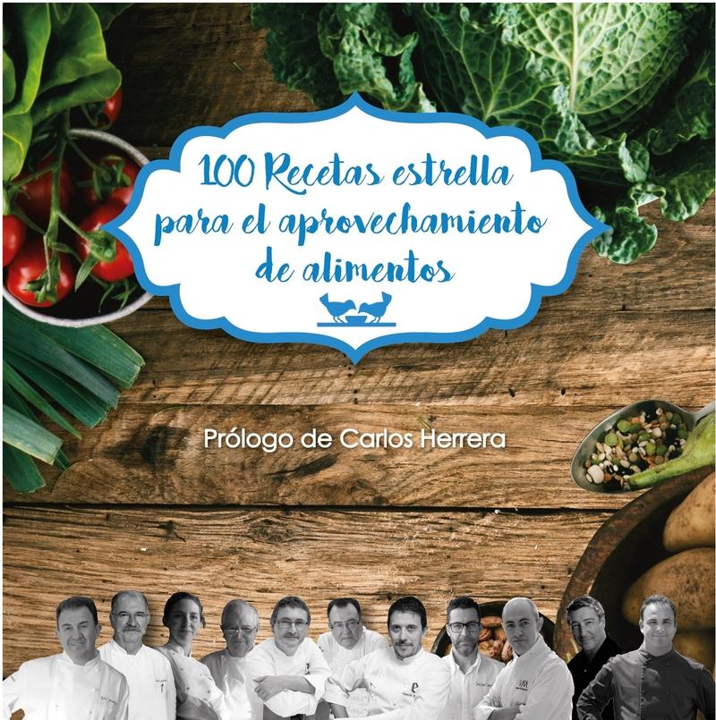 100 Recetas estrella para el aprovechamiento de alimentos: portada