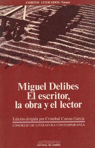 MIGUEL DELIBES EL ESCRITOR LA OBRA Y EL LECTOR: portada