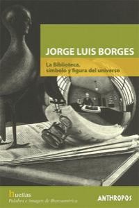JORGE LUIS BORGES LA BIBLIOTECA SIMBOLO Y FIGURA: portada