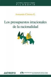 PRESUPUESTOS IRRACIONALES DE LA RACIONALIDAD, LOS: portada