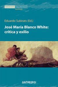 JOSE MARIA BLANCO WHITE CRITICA Y EXILIO: portada