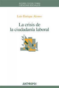 CRISIS DE LA CIUDADANIA LABORAL,LA: portada