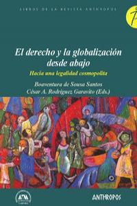 DERECHO Y LA GLOBALIZACION DESDE ABAJO,EL: portada