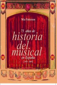 75 AÑOS DE HISTORIA DEL MUSICAL EN ESPAÑA: portada