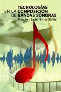 TECNOLOGÍAS EN LA COMPOSICIÓN DE BANDAS SONORAS: portada