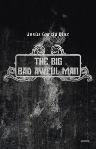 THE BIG BAD AWFUL MAN: portada