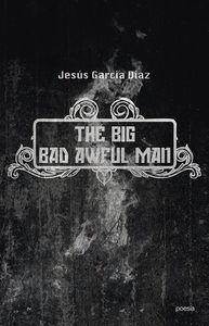 THE BIG BAD AWFUL MAN: portada