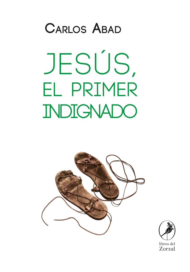 JESÚS, EL PRIMER INDIGNADO: portada