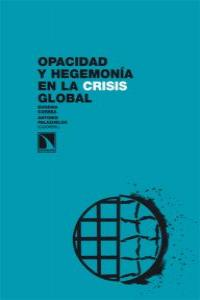 OPACIDAD Y HEGEMONIA EN LA CRISIS GLOBAL: portada