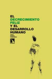 DECRECIMIENTO FELIZ Y EL DESARROLLO HUMANO,EL: portada