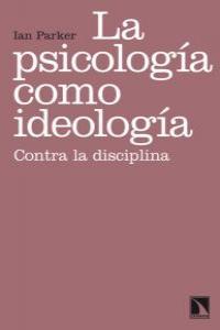 PSICOLOGIA COMO IDEOLOGIA,LA: portada