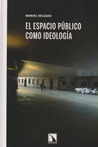 ESPACIO PUBLICO COMO IDEOLOGIA,EL: portada