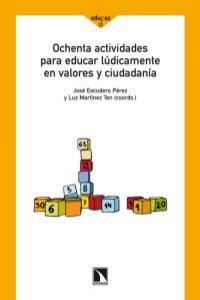 OCHENTA ACTIVIDADES PARA EDUCAR LÚDICAMENTE EN VALORES Y CIU: portada