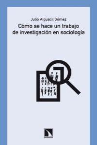 C�mo se hace un trabajo de investigaci�n en sociolog�a: portada
