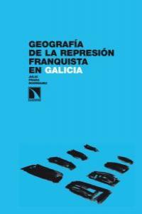 Geografía de la represión franquista en Galicia: portada