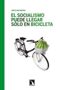 El socialismo puede llegar sólo en bicicleta: portada
