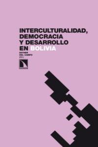 Interculturalidad, democracia y desarrollo en Bolivia: portada