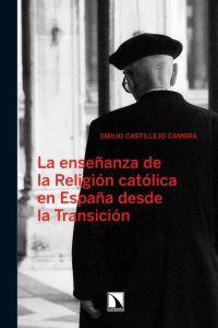 La enseñanza de la Religión católica desde la Transición: portada