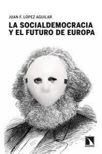 La socialdemocracia y el futuro de Europa: portada