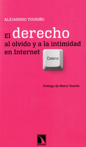 El derecho al olvido y a la intimidad en Internet: portada