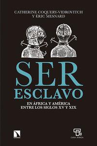 Ser esclavo en África y América entre los siglos XV y XIX: portada