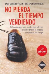 NO PIERDA EL TIEMPO VENDIENDO 3ªED: portada