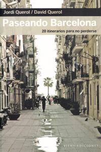 PASEANDO BARCELONA 20 ITINERARIOS PARA NO PERDERSE: portada