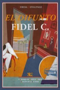 El difunto Fidel C.: portada