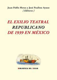 El exilio teatral republicano de 1939 en México: portada