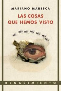 Las cosas que hemos visto. Prólogo de Luis García Montero: portada