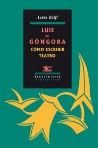 Luis de Góngora. Cómo escribir teatro: portada