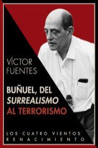 Buñuel, del surrealismo al terrorismo: portada