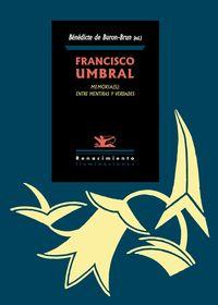 Francisco Umbral. Memoria(s): entre mentiras y verdades: portada