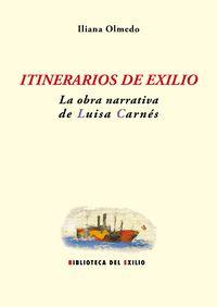 Itinerarios de exilio: la obra narrativa de Luisa Carnés: portada