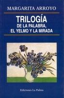 Trilogía de la palabra, el yelmo y la mirada: portada