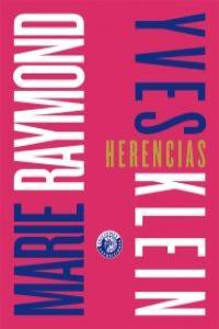 MARIE RAYMOND / YVES KLEIN. HERENCIAS: portada
