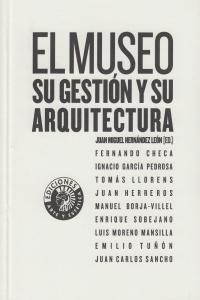 MUSEO SU GESTION Y SU ARQUITECTURA,EL: portada